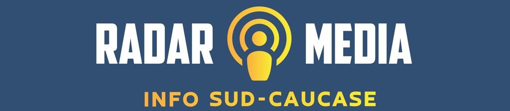 Radar Media - info sud-Caucase